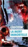 La mort Immortelle Liu Cixin