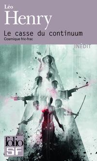 Le Casse du Continuum - Léo Henry