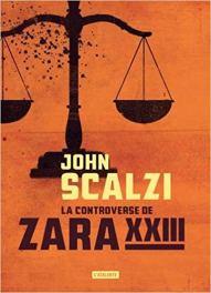 La controverse de Zara XXIII - John Scalzi