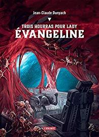 Trois hourras pour Lady Evangeline -Jean-Claude Dunyach