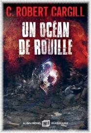 Un Océan de Rouille - C. Robert Cargill